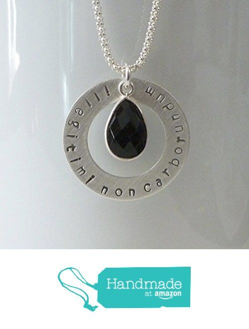 Illegitimi Non Carborundum Hand Stamped Sterling Silver Necklace - Lawyer Don't Let The Bastards Grind You Down Necklace with Natural Black Onyx Gemstone Pendant from Dolphin Moon Creations https://www.amazon.com/dp/B0189NC9NK/ref=hnd_sw_r_pi_dp_qNkhyb5D4W9X3 #handmadeatamazon