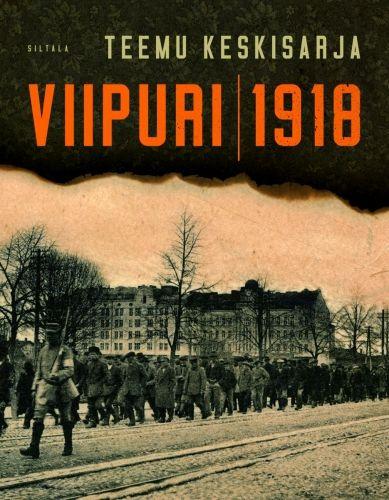 Teemu Keskisarja: Viipuri 1918.