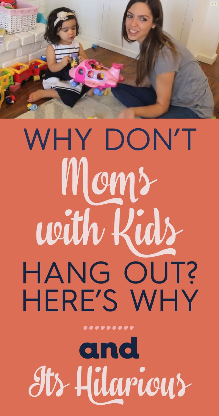 Why don't moms with kids hang out? Here's why... and it's hilarious!