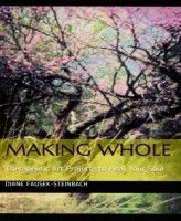 Making Whole: Therapeutic Art Projects to Heal Your Soul, an ebook by Diane Fausek-Steinbach at Smashwords