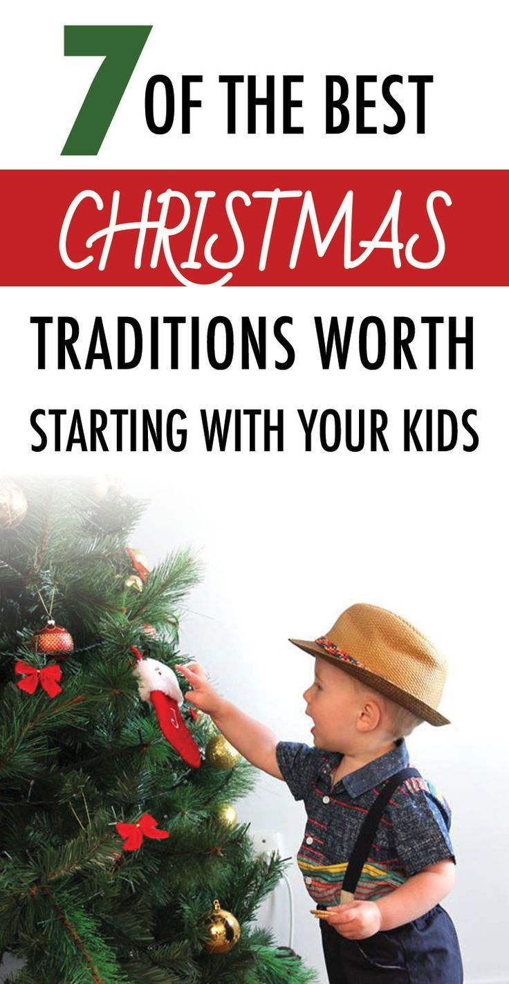 Have Fun This Christmas By Starting To Do These 7 Christmas Traditions With Your Kids Make The Holiday Magical And Fun For Your Children An Christmas Traditions