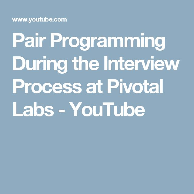 Pair Programming During the Interview Process at Pivotal Labs - YouTube