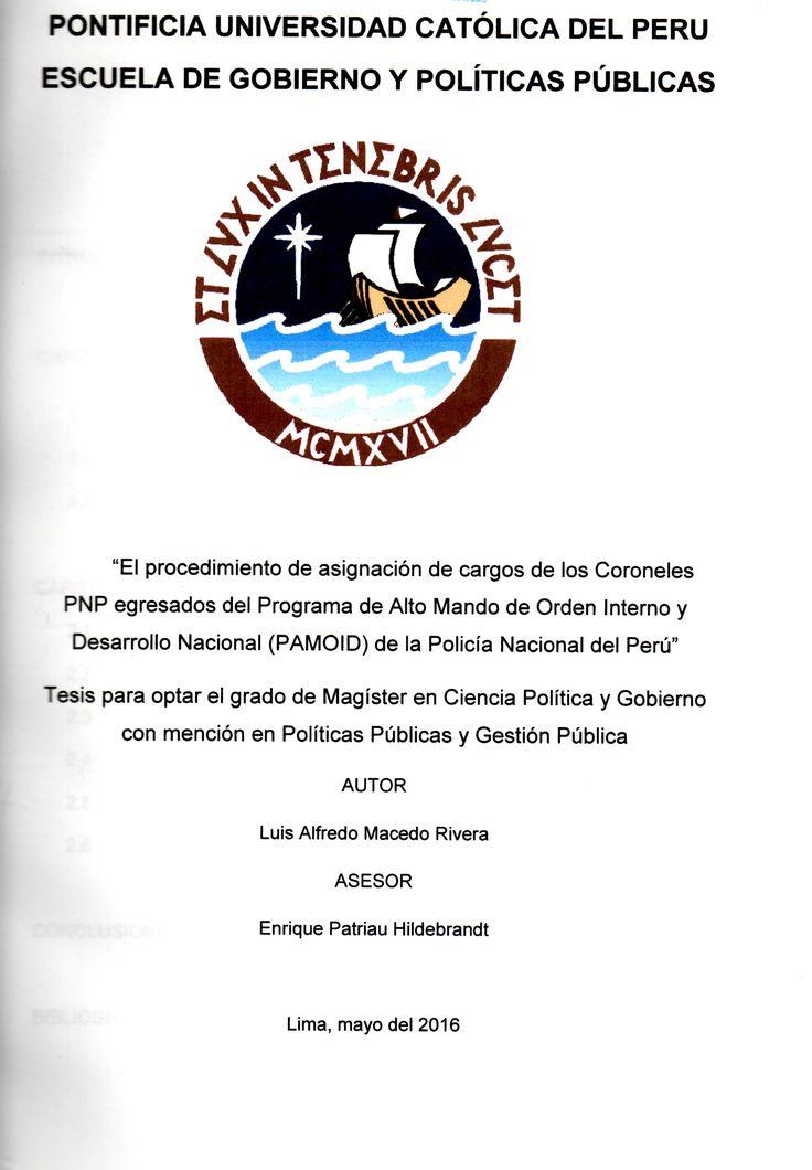El procedimiento de asignación de cargos de los coroneles PNP egresados del Programa de Alto Mando de Orden Interno y Desarrollo Nacional (PAMOID) de la Policía Nacional del Perú /  Luis Alfredo Macedo Rivera (2016) HV 7936.P47 M12