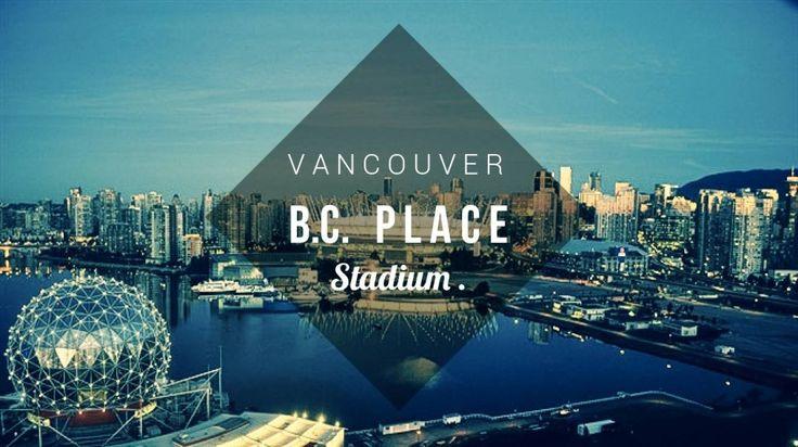 Le BC Place Stadium à Vancouver