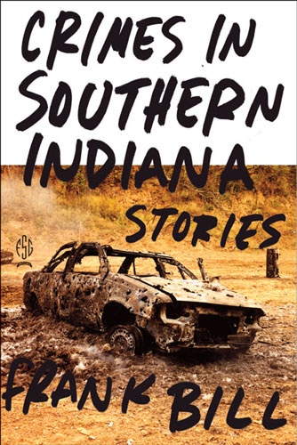 Crimes in Southern Indiana: Stories - Frank Bill #book #coverWorth Reading, Stories, Ferocious Debut, Book Worth, Southern Indiana, Cormac Mccarthy, Crime, Bill Southern, Frank Bill