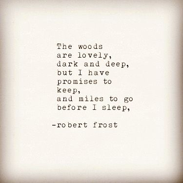 A #famousquotes by awakemysoultosing #qotd #robertfrost #milestogo #travelquotes #wanderquotes #adventurequotes #roadquotes #woodquotes #neverstopexploring #adventure #roamquotes #seetheworld #worldtravelerquotes #quotes #famouspoets #christianquotesdaily #christianquotes #bestoftheday #poemoftheday #quoteoftheday #famousquotes #lovequotes #journeyquotes #whatareyoulivingfor #quotestagram #inspirationalquotes #motivationalquotes #travel #freedom #poems #poetry http://ift.tt/1W02ABT