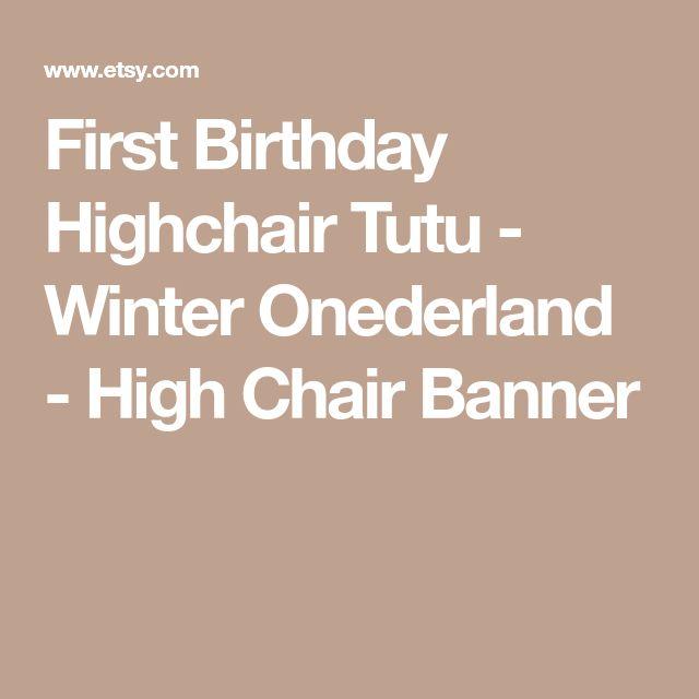 First Birthday Highchair Tutu - Winter Onederland - High Chair Banner