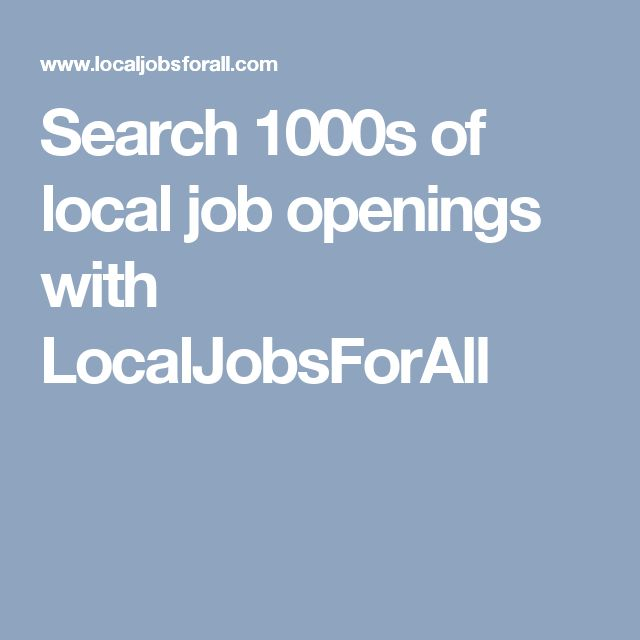 Search 1000s of local job openings with LocalJobsForAll