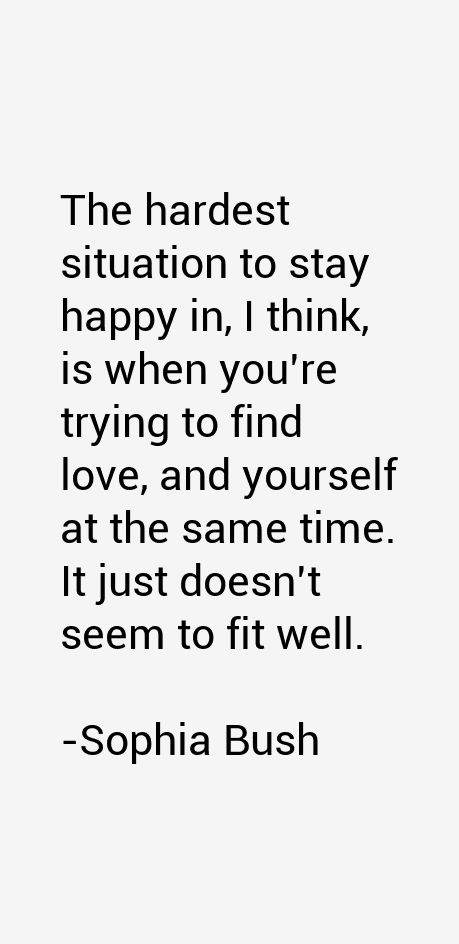 Sophia Bush Quotes                                                                                                                                                      More