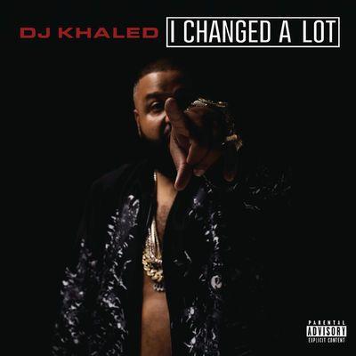 Ecoutez et téléchargez légalement I Changed a Lot (Deluxe Version) de DJ Khaled : extraits, cover, tracklist disponibles sur TrackMusik