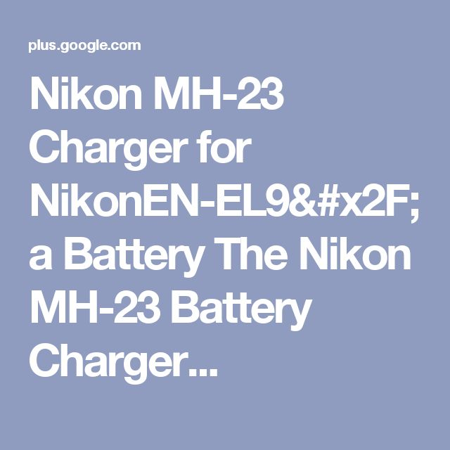 Nikon MH-23 Charger for NikonEN-EL9/a Battery The Nikon MH-23 Battery Charger...