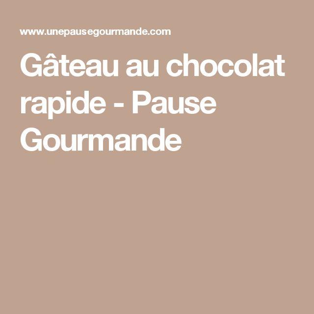 Gâteau au chocolat rapide - Pause Gourmande