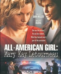 All-American Girl: Mary Kay Letourneau