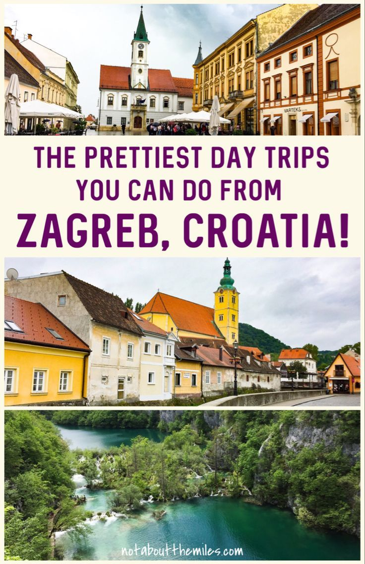 10 Amazing Day Trips From Zagreb You Must Do It S Not About The Miles In 2020 Day Trips Eastern Europe Travel Croatia Travel