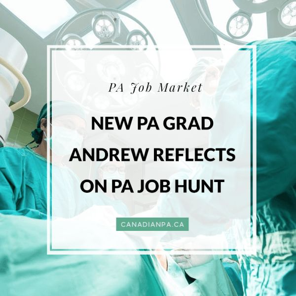 New Physician Assistant Grad Andrew reflects on the PA Job Hunt – The Canadian PA Blog