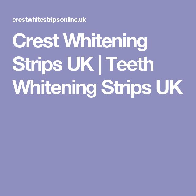 Crest Whitening Strips UK | Teeth Whitening Strips UK