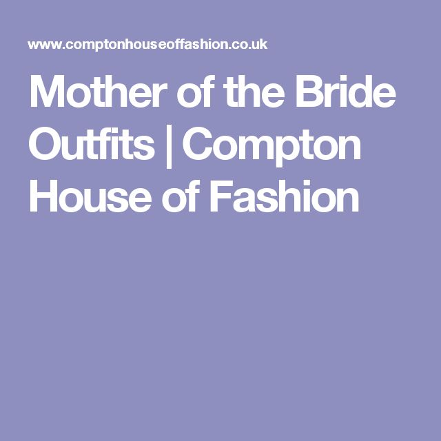 Mother of the Bride Outfits | Compton House of Fashion