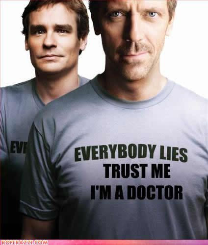 Dr. House  Love the the re runs!!!