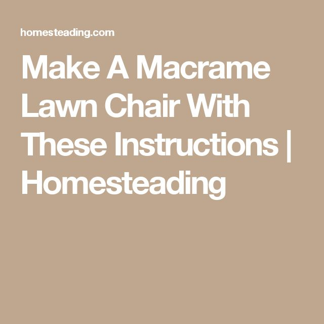 macrame lawn chairs instructions