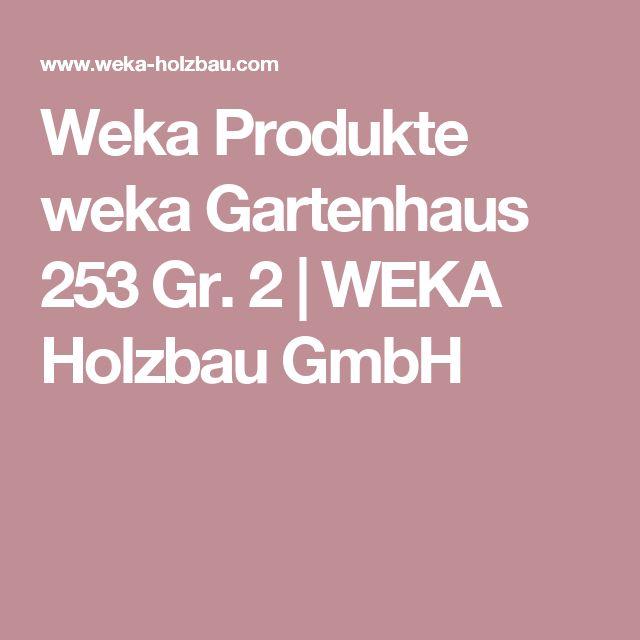 Weka Produkte weka Gartenhaus 253 Gr. 2 | WEKA Holzbau GmbH