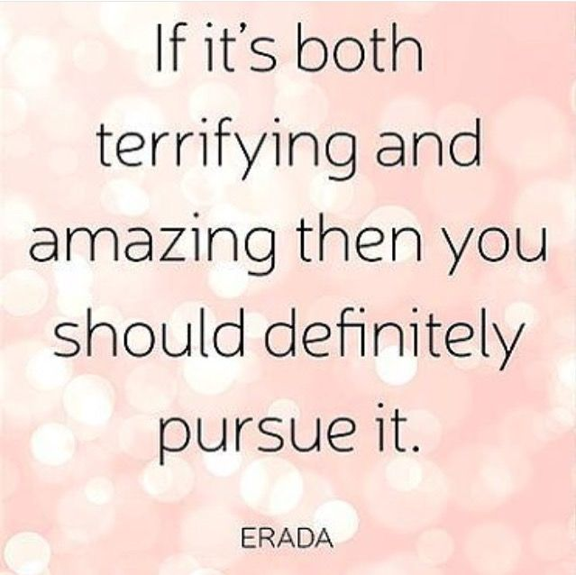 Exceptional Quote   Terrifying And Amazing Pursue It. Find This Pin And More On Laws Of  Life ...