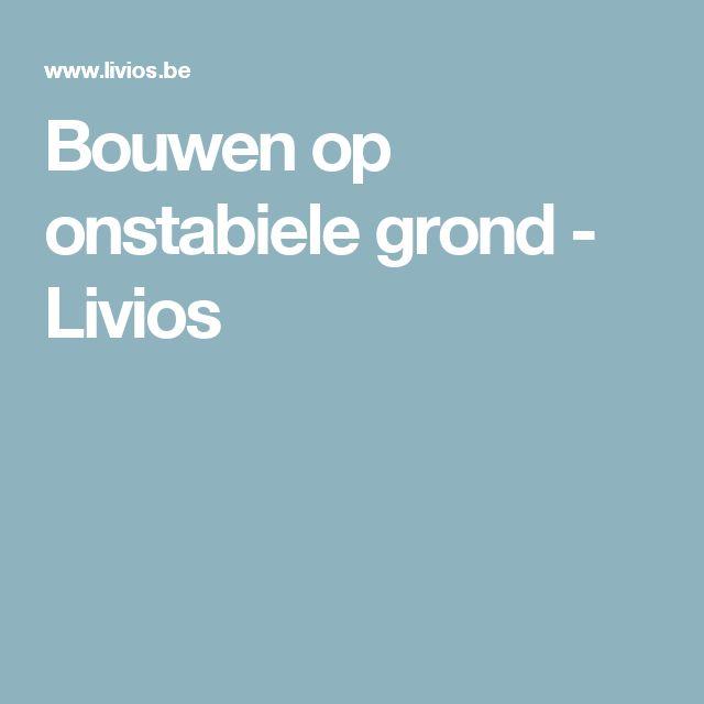 Bouwen op onstabiele grond - Livios
