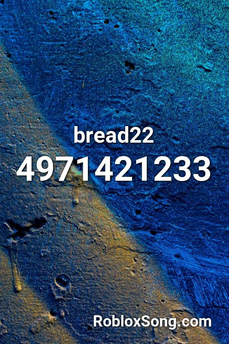 Bread22 Roblox ID Roblox Music Codes in 2020 Roblox