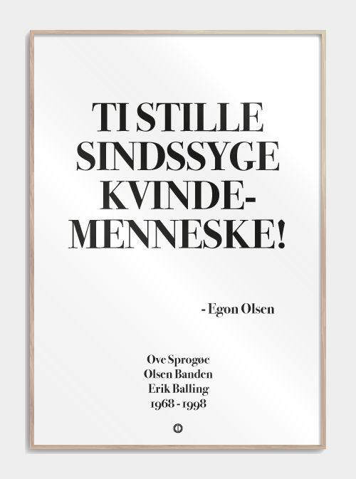 Stilet Citatplakat i serien SIMPEL, med det geniale citat:TI STILLE SINDSSYGE KVINDEMENNESKE! Find plakaten, og mange andre citatplakater, lige her!