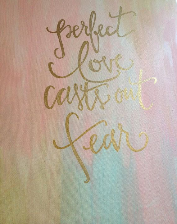 Hand Painted Canvas Art - John 4:18 by WordsWorthNoting - Perfect Love Casts Out Fear