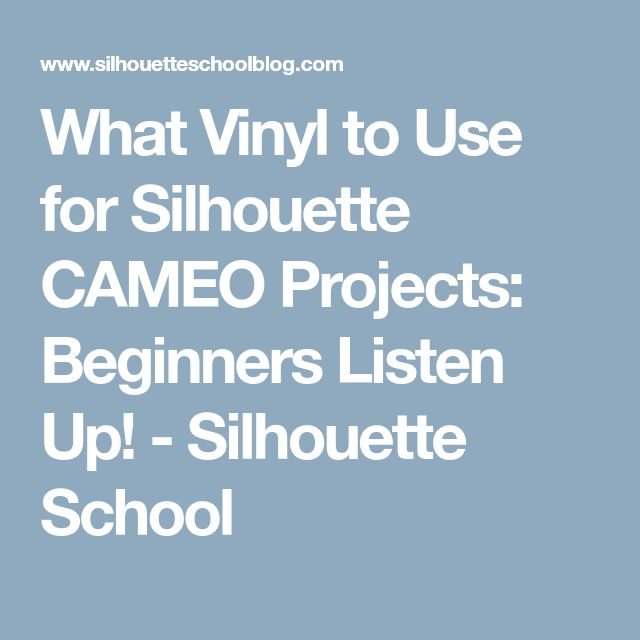 What Vinyl to Use for Silhouette CAMEO Projects: Beginners Listen Up! - Silhouette School
