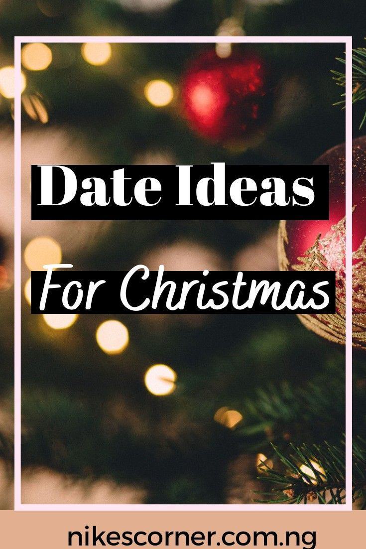 Date Ideas For Christmas In 2020 Christmas Date Dating Date Ideas For New Couples
