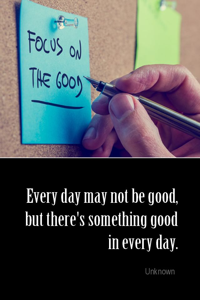 Daily Quotation for August 26, 2015 #quote #quoteoftheday - Every day may not be good, but there's something good in every day. - Unknown