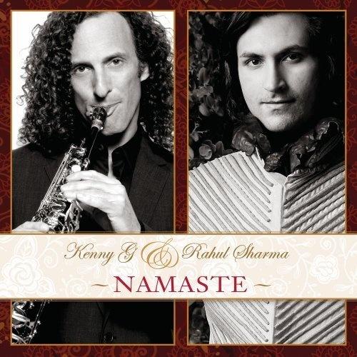 Namaste Kenny G and Rahul Sharma interesting mix