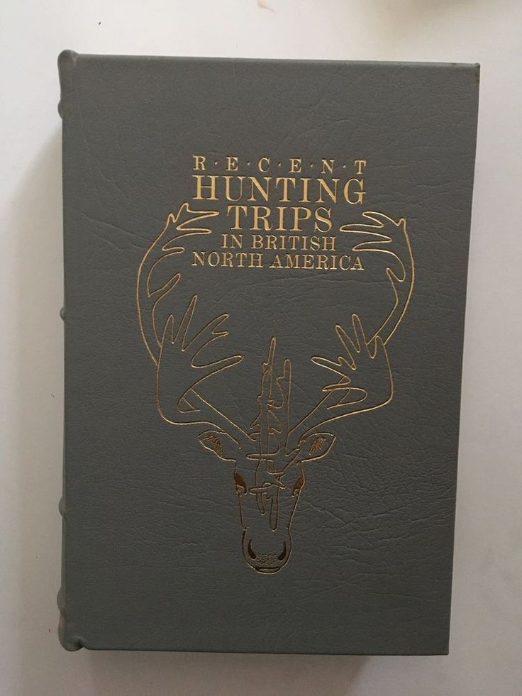Recent Hunting Trips British North America Premier Collection 1987 FC Selous