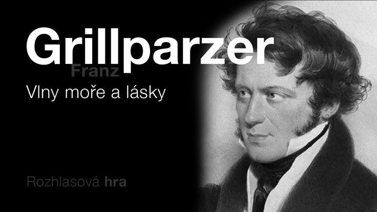 Grillparzer, Franz: Vlny moře a lásky (Rozhlasová hra) ROMANTICKÉ