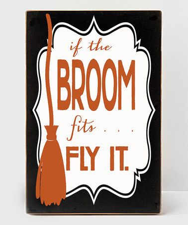 This Black & White 'Broom Fits' Wall Sign is perfect! #zulilyfinds