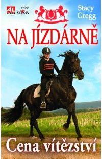 NA JÍZDÁRNĚ - Cena vítězství #StacyGregg #Alpress #Knihy #Koně