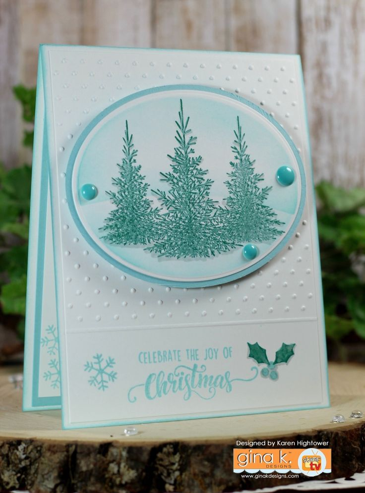 Gina K. Designs Products for this project!  * Stamp Tv Kit Stamp Set - Christmas Greenery by: Gina K. * Pure Luxury Card Stock - White Heavy Base & Layering Weight, Ocean Mist * Premium Dye ink - Ocean Mist, Christmas Pine Made for: Gina K. Designs By: Karen Hightower Available @ http://www.shop.ginakdesigns.com