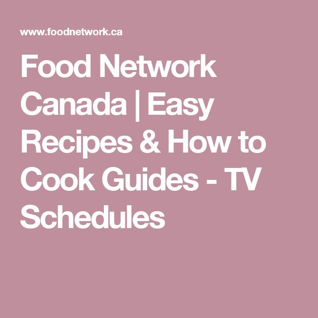 Food Network Canada | Easy Recipes & How to Cook Guides - TV Schedules