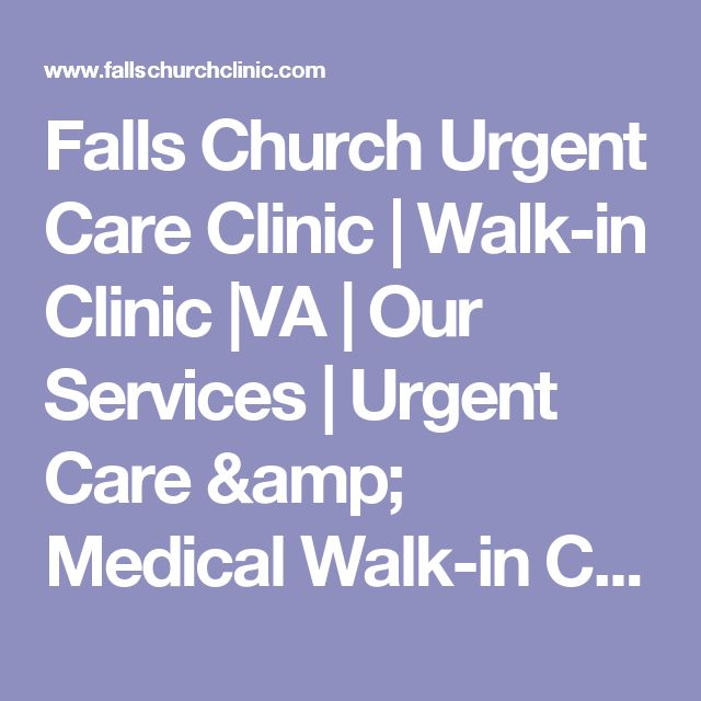 Falls Church Urgent Care Clinic | Walk-in Clinic |VA | Our  Services | Urgent Care & Medical Walk-in Clinic
