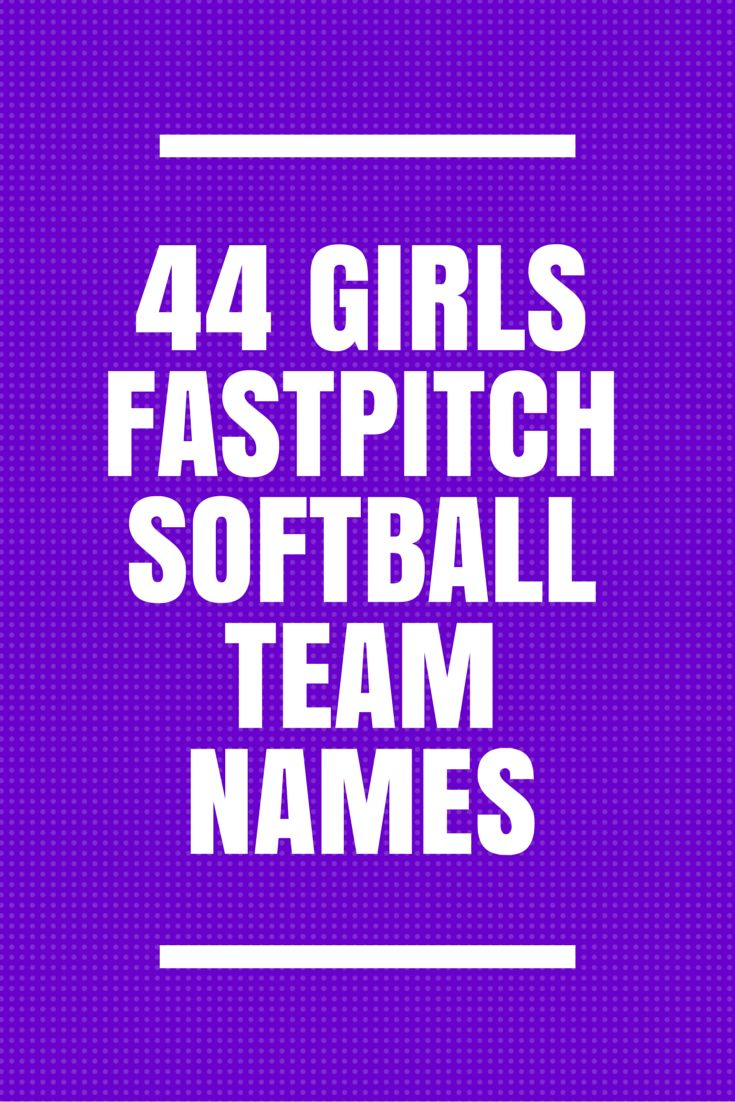 44 Girls Fastpitch Softball Team Names