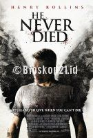 Download Film He Never Died (2015) Online Download Link Here >> http://bioskop21.id/film/he-never-died-2015