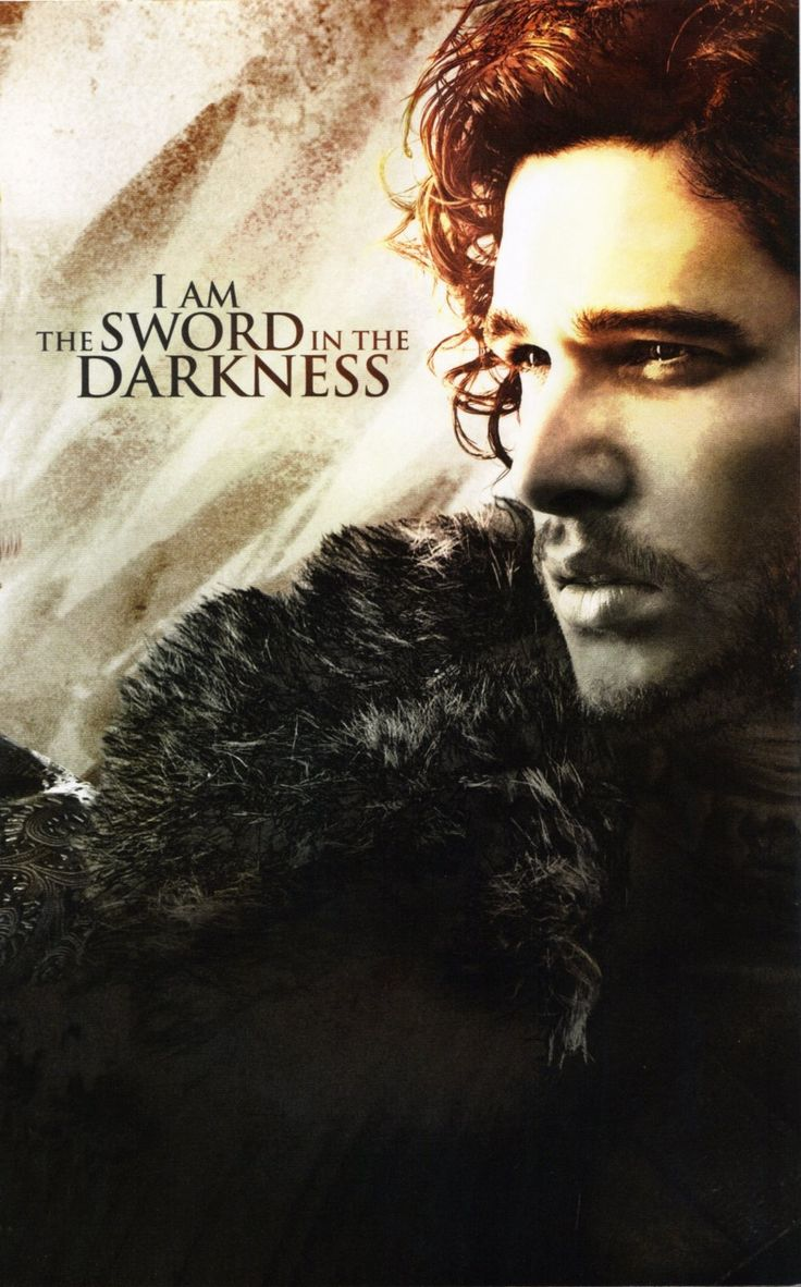 "Game of Thrones ~ Jon Snow ~ Kit Harington ~ ""I am the sword in the darkness"""