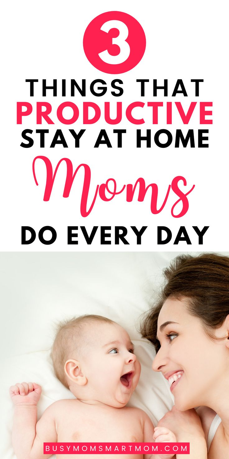 3 Things Productive Stay at Home Moms Do Every Day in 2020 | Stay at home mom, Busy mom hack ...