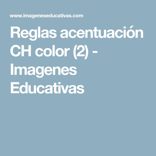 Reglas acentuación CH color (2) - Imagenes Educativas