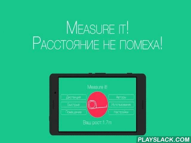 """Measure It!  Android App - playslack.com , А Вы когда-нибудь могли представить, что сможете измерять расстояние, стоя на одном месте, не используя рулетки? Что сможете измерить площадь и периметр Вашей комнаты? С """"Measure it!"""" это стало возможно. Мы постарались сделать измерения крайне точными, а Ваши усилия свести к минимуму. Также в приложении присутствует функция калибровки, которая поможет сохранить достоверность на старых устройствах с неточным акселерометром. Опробуйте…"""
