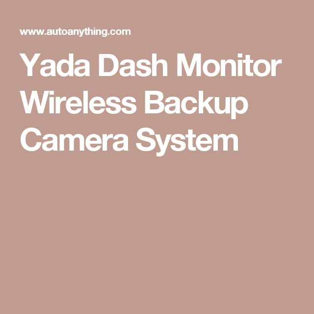 Yada Dash Monitor Wireless Backup Camera System