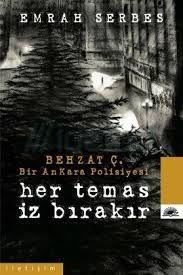 Kitap yorumlarım: Her Temas İz Bırakır Emrah Serbes'in okuduğum son...