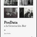 PosData a la Generación Beat es un libro de crítica que presenta, de alguna forma, ensayos sobre los escritores que le dieron carácter al movimiento.