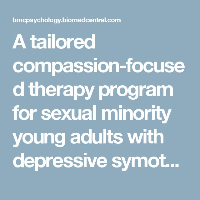 A tailored compassion-focused therapy program for sexual minority young adults with depressive symotomatology: study protocol for a randomized controlled trial | BMC Psychology | Full Text